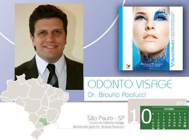 – Curso Odonto Visage – Ministrado pelo Dr. Bráulio Paolucci