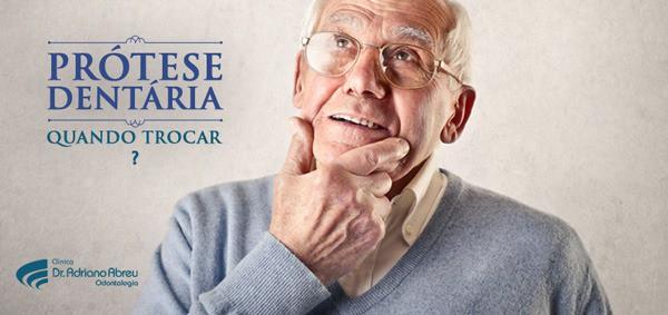 Prótese Dentária: quando trocar?